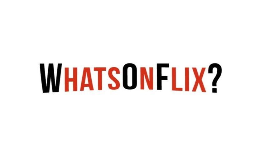 WhatsOnFlix: Einige Neuerungen für die beliebte Netflix-Neuigkeiten-App